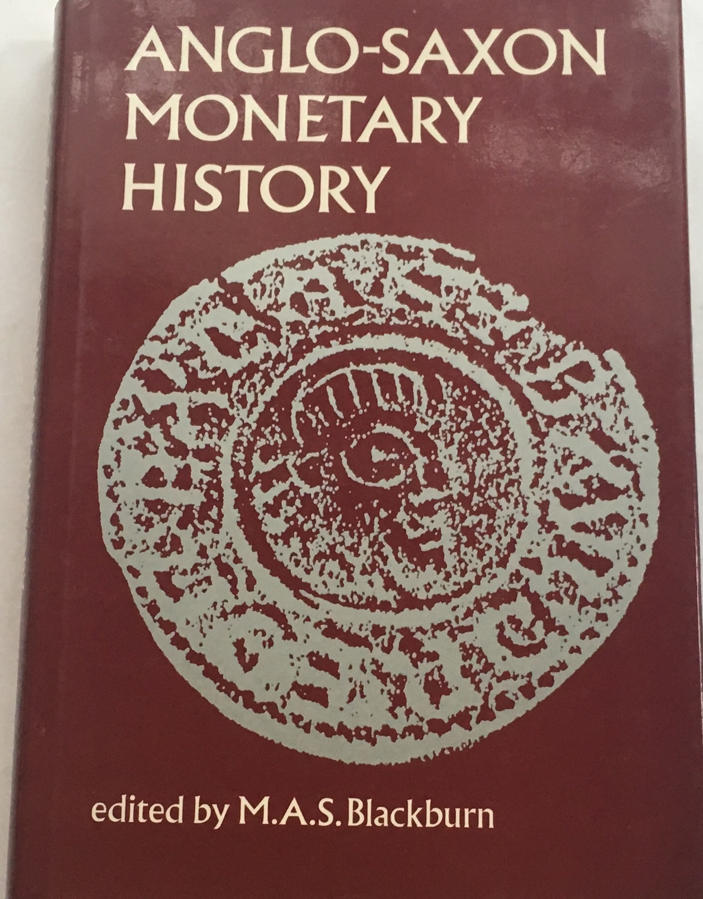 Image for Anglo-Saxon Monetary History :Essays in memory of Michael Dolley