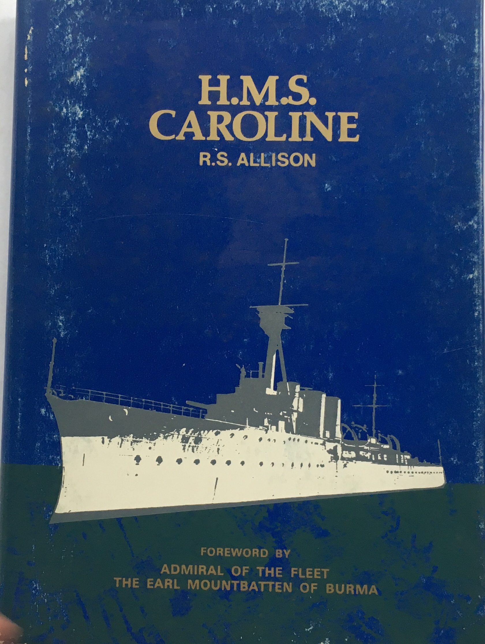 Image for H M S Caroline :A brief account of some warships bearing the name, and in particular of HMS Caroline (1914-1974) and of her part in the development of the Ulster Division, RNVR, and later RNR