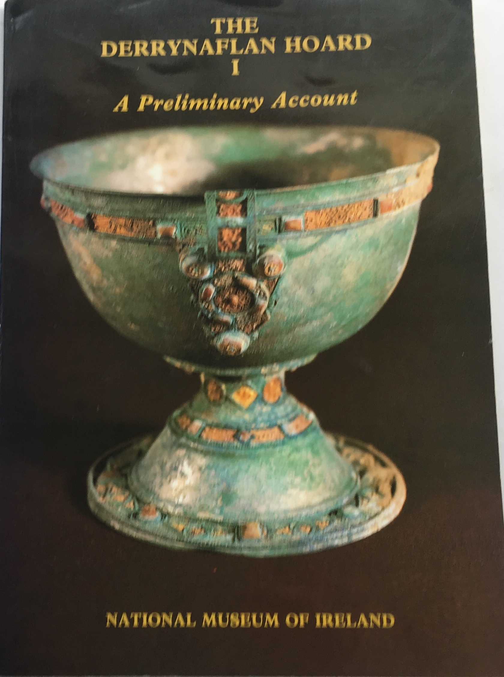 Image for The Derrynaflan Hoard I :A Preliminary Account