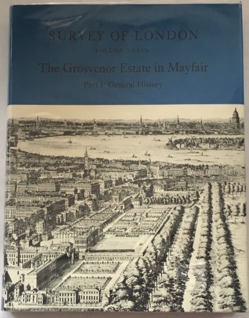 Image for The Grosvenor Estate in Mayfair :Part I General History Survey of London Volume XXXIX