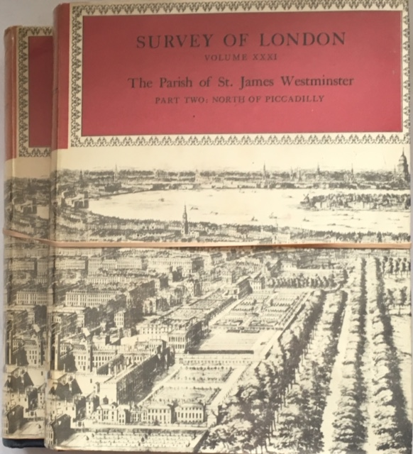 Image for Survey of London Vols. XXXI & XXXII, THE PARISH OF ST JAMES WESTMINSTER,  :Part 2 North of Piccadily, 2 vols