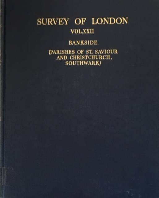 Image for Survey of London, Vol XXII Bankside: The Parishes of St. Saviour and Christchurch Southwark :