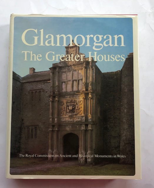 Image for An Inventory of the Ancient Monuments in Glamorgan :Volume IV: Domestic Architecture from the Reformation to the Industrial Revolution, Part I: The Greater Houses