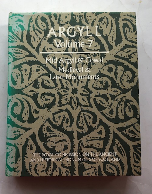 Image for Argyll Volume 7: Mid Argyll & Cowal, Medieval & Later Monuments :