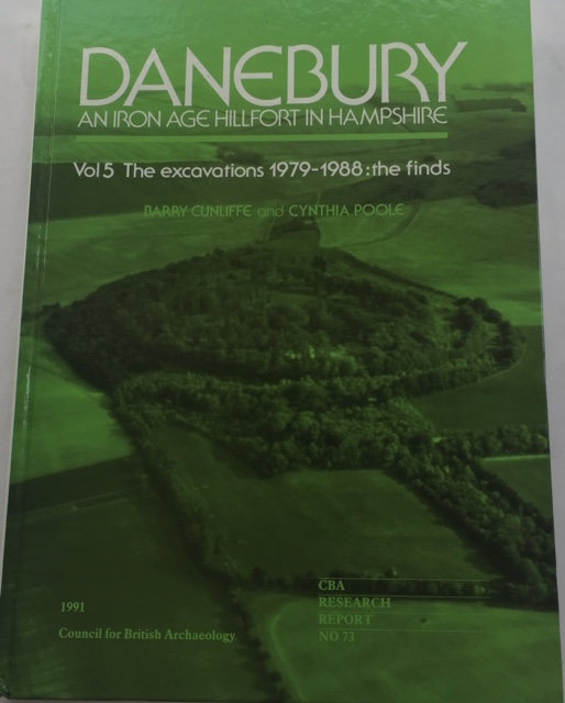 Image for Danebury - An Iron Age Hillfort in Hampshire :Volume 5, The Excavations, 1979-88: the finds (Research Report 73)