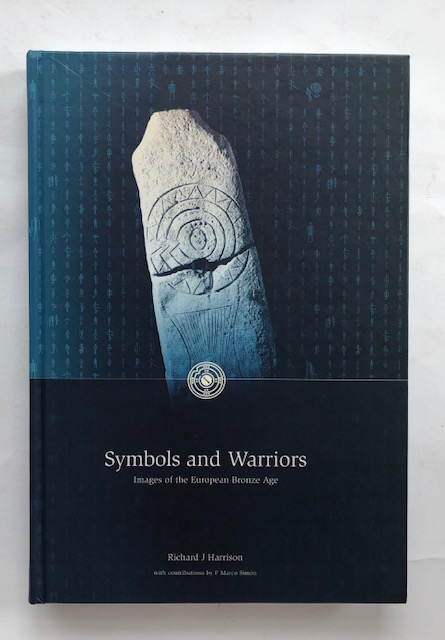 Image for Symbols and Warriors :Images of the European Bronze Age