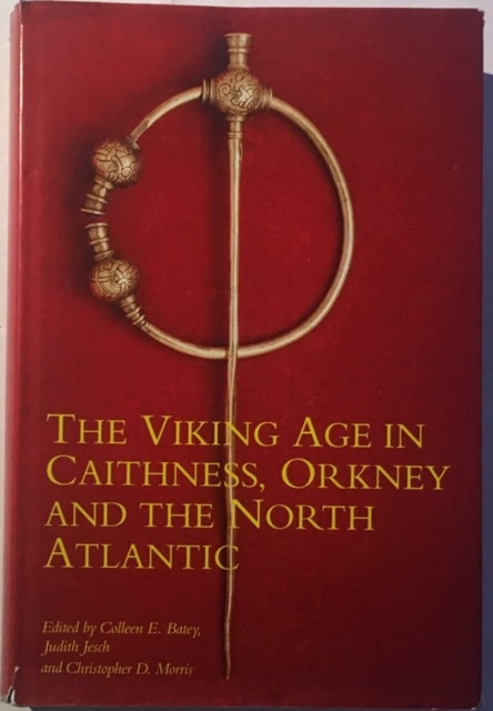 Image for The Viking Age in Caithness, Orkney and the North Atlantic :Select Papers from the Proceedings of the Eleventh Viking Congress, Thurso and Kirkwall, 22 August - 1 September 1989