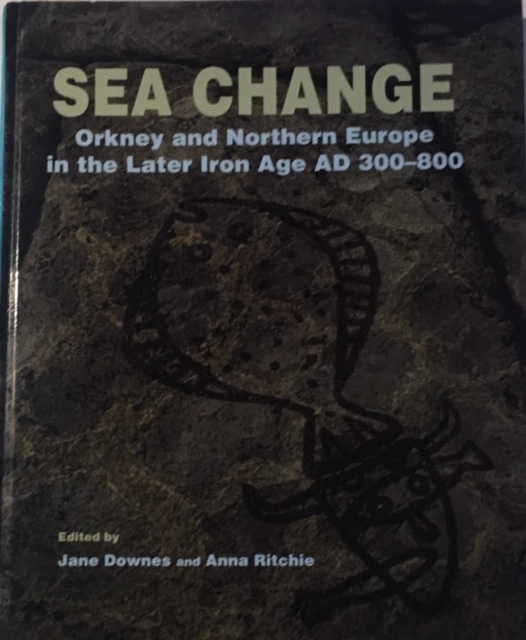 Image for Sea Change :Orkney and Northern Europe in the Later Iron Age AD 300-800