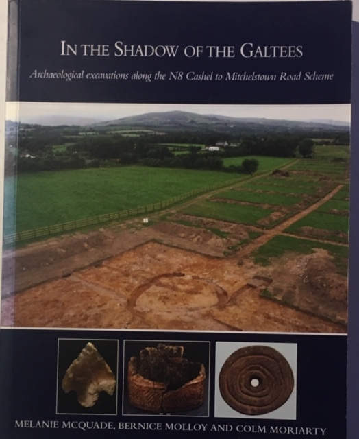 Image for In the Shadow of the Galtees :archaeological excavations along the N8 Cashel to Mitchelstown Road Scheme