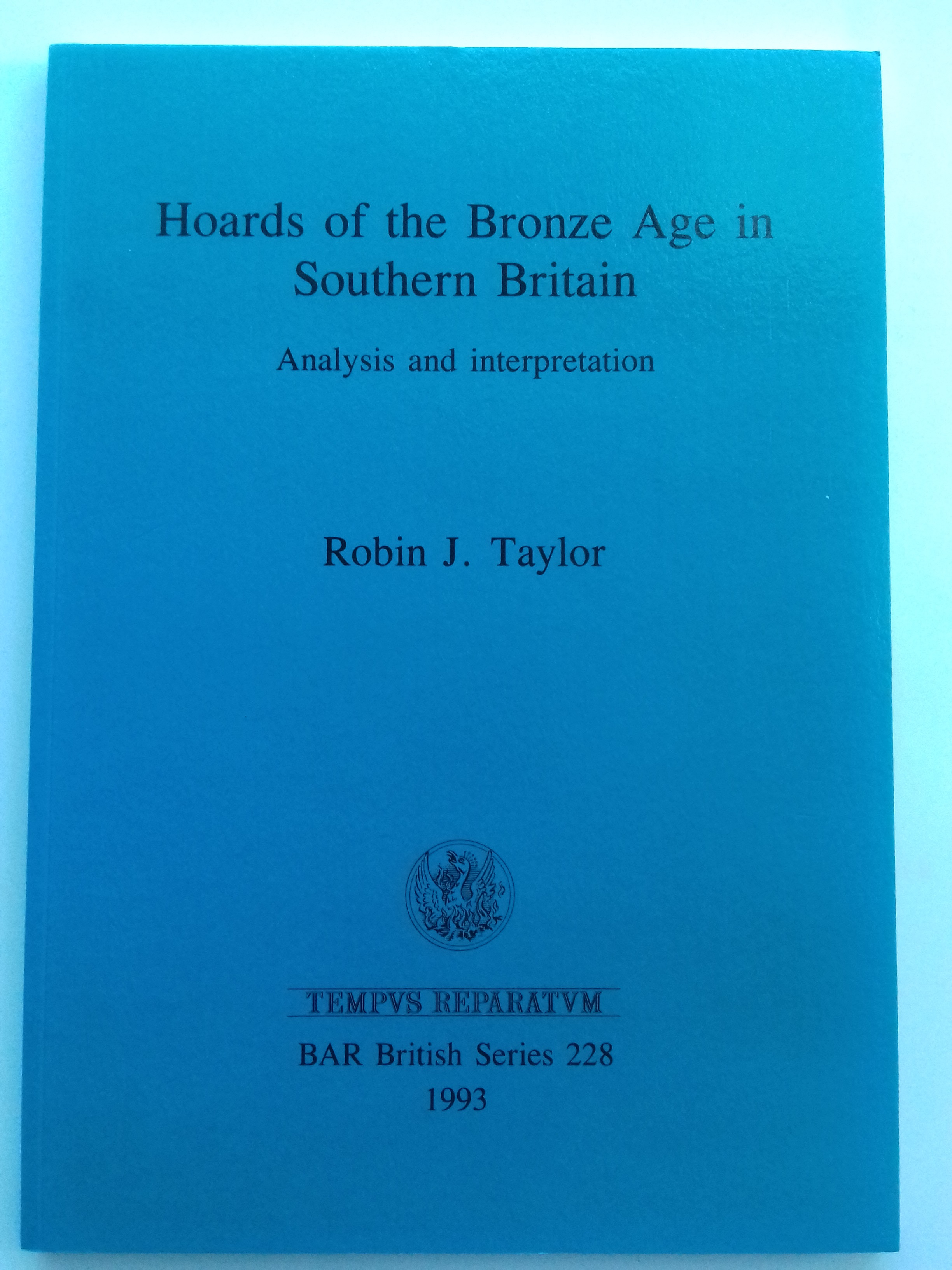 Image for Hoards of the Bronze Age in Southern Britain :Analysis and Interpretation