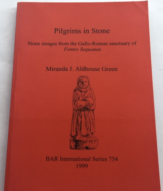 Image for Pilgrims in Stone :Stone Images from the Gallo-Roman Sanctuary of Fontes Sequanae