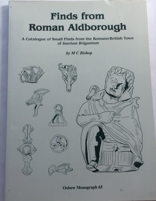 Image for Finds from Roman Aldborough :A Catalogue of Small Finds from the Romano-British Town of Isurium Brigantum