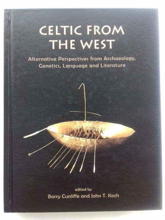 Image for Celtic from the West :Alternative Perspectives from Archaeology, Genetics, Language and Literature