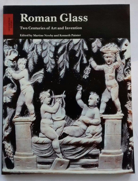 Image for Roman Glass :Two Centuries of Art and Invention (Volume XIII of Occasional Papers of The Society of Antiquaries of London)