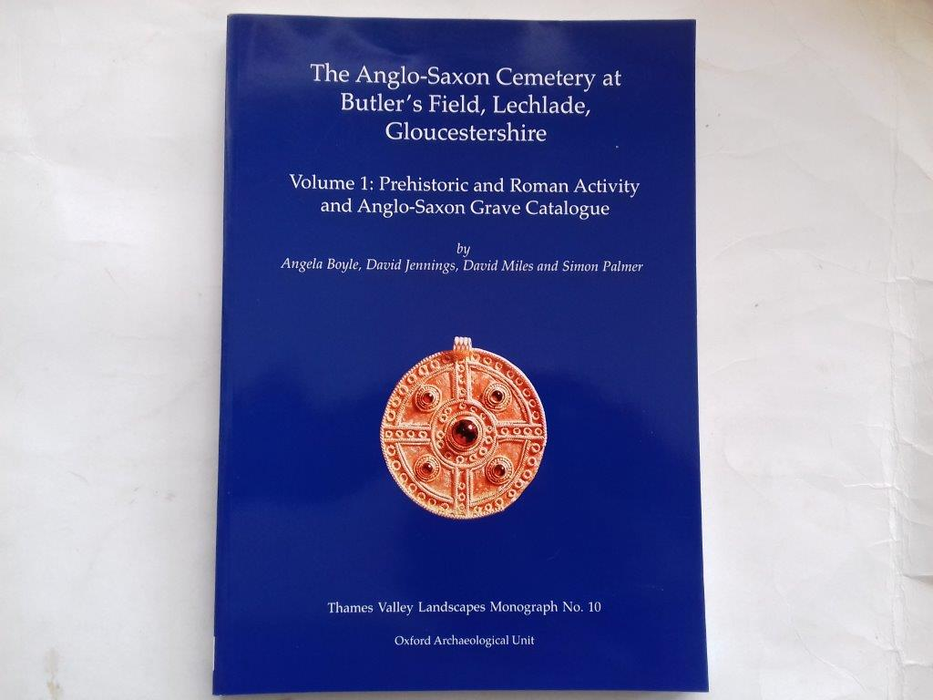 Image for The Anglo0Saxon cemetery at Butler's Field, Lechlade, Gloucestershire, Vol 1 :Prehistoric and Roman activity and Anglo-Saxon grave catalogue