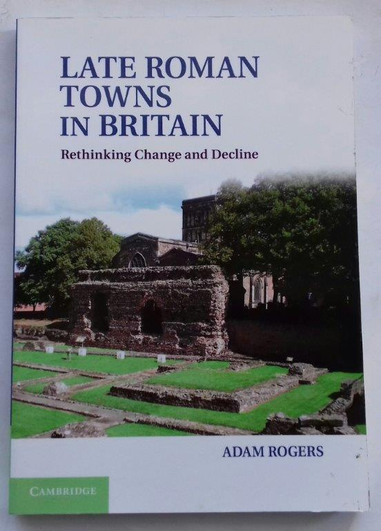 Image for Late Roman towns in Britain :rethinking change and decline