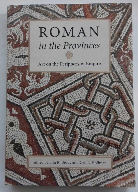 Image for Roman in the provinces :art on the periphery of empire