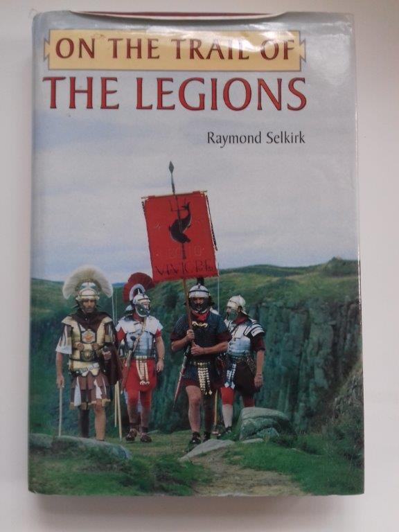 Image for On the trail of the legions :