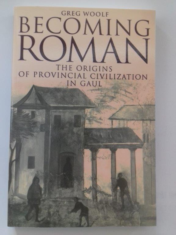 Image for Becoming Roman :The Origins of Provincial Civilization in Gaul