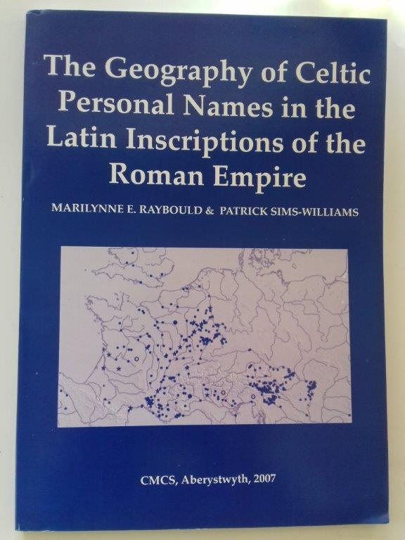 Image for The geography of Celtic personal names in the Latin inscriptions of the Roman Empire :