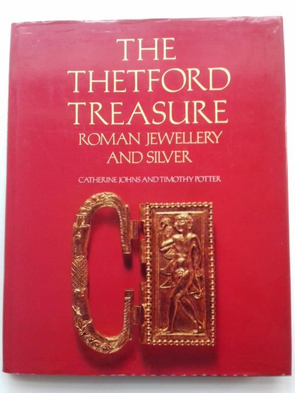 Image for The Thetford Treasure :Roman Jewellery and Silver