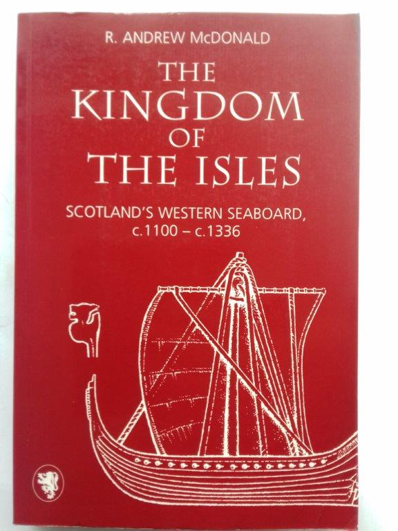 Image for THE KINGDOM OF THE ISLES: Scotland's Western Seaboard, c.1100-c.1336, :