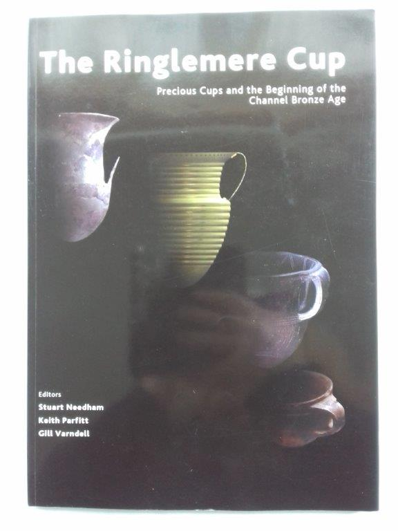 Image for The Ringlemere Cup :Precious Cups and the Beginning of the Channel Bronze Age