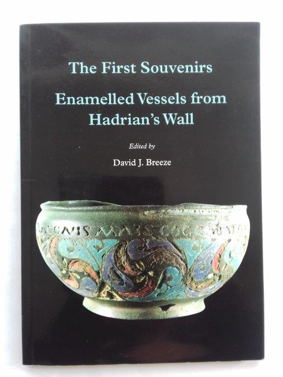 Image for The first souvenirs: enamelled vessels from Hadrian's Wall :