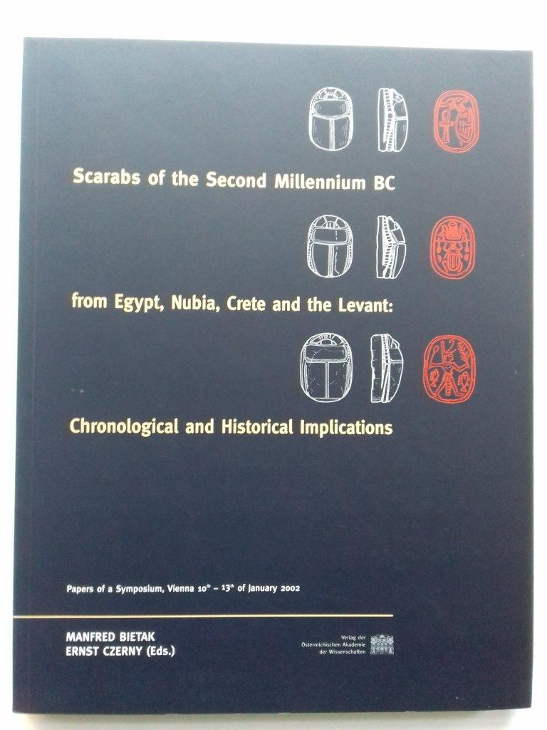 Image for Scarabs of the second millennium BC from Egypt, Nubia, Crete and the Levant :chronological and historical implications. Papers of a symposium, Vienna, 10th-13th January 2002.