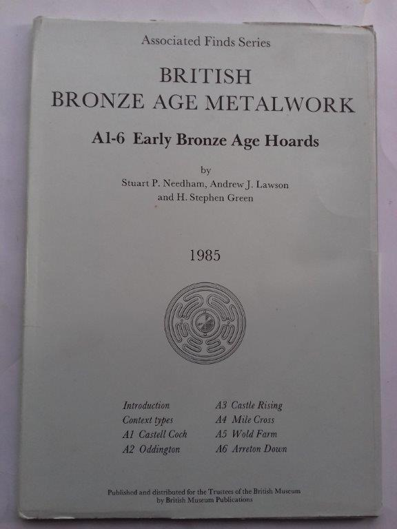 Image for British Bronze Age Metalwork A1-6 :Early Bronze Age Hoards (Associated Finds Series)