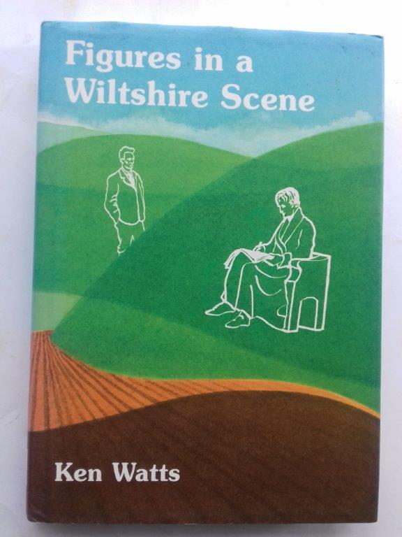 Image for Figures in a Wiltshire scene :historical studies of people connected by birth, residence or particular empathy with Wiltshire, relating them to the places with which they are associated