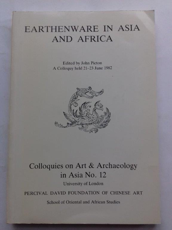 Image for Earthenware in Asia and Africa :A colloquyb held 21-23 June 1982