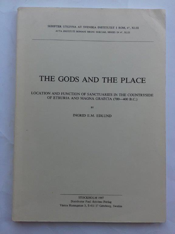 Image for The Gods and the place :Location and function of sancturies in the countryside of Etruria and Magna Graecia (700-400 B.C.)