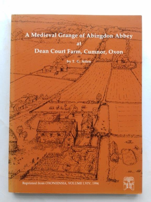 Image for A Medieval grange of Abingdon Abbey at Dean Court Farm, Cumnor, Oxon :Reprinted from Oxoniensa, Vol LVIV, 1994