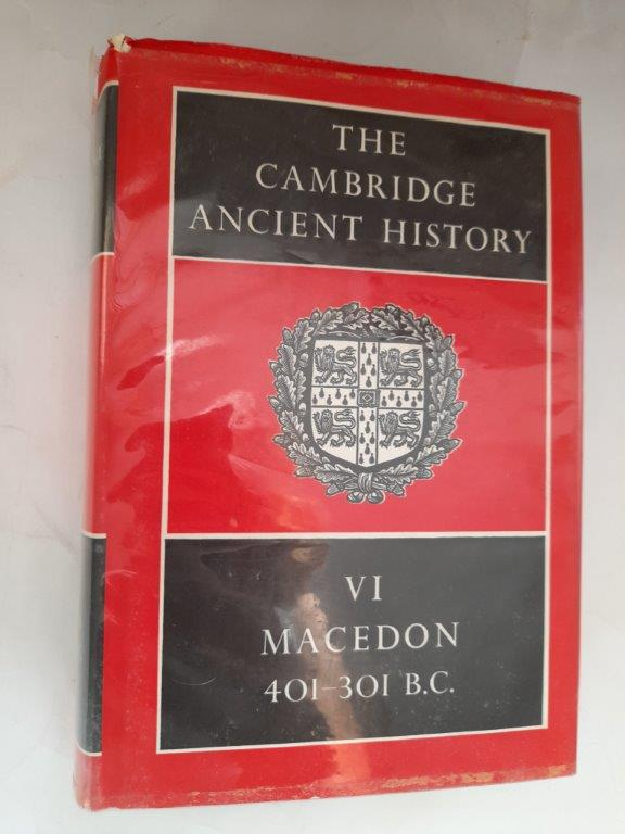 Image for The Cambridge Ancient History :Vol. VI, Macedon, 401-301 B.C.