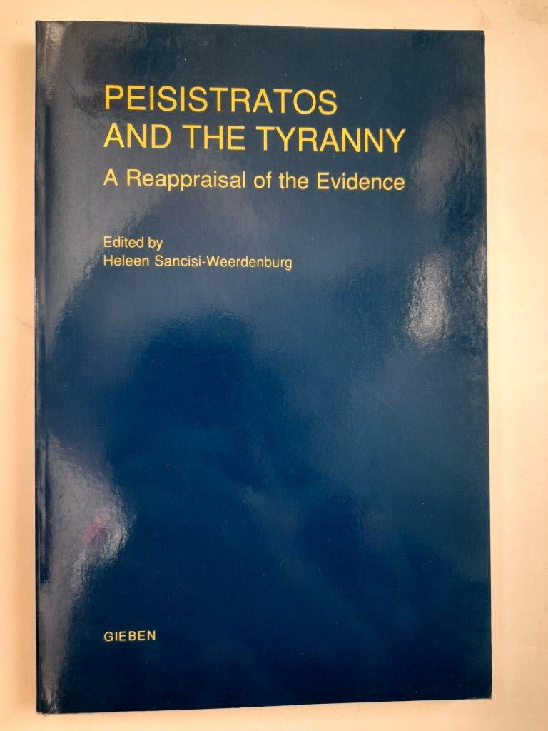 Image for Peisistratos and the Tyranny - a reappraisal of the evidence :