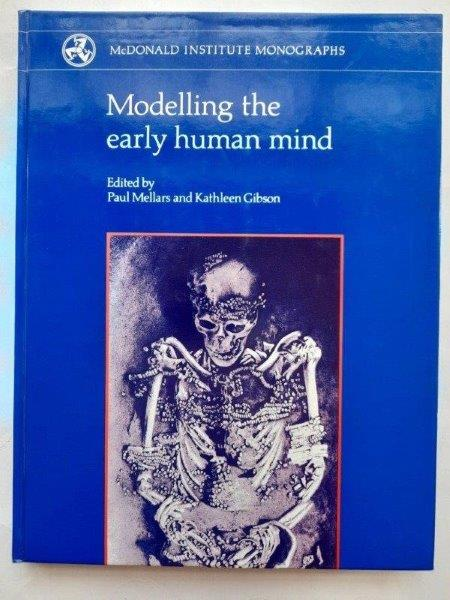 Image for Modelling the early human mind :