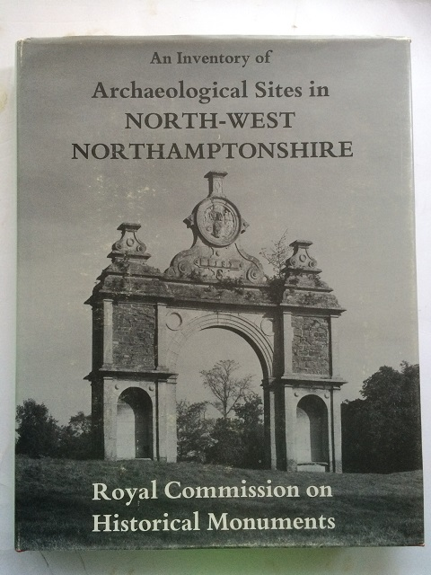 Image for INVENTORY OF THE HISTORICAL MONUMENTS IN THE COUNTY OF NORTHAMPTON, VOLUME III: Archaeological Sites in North-West Northamptonshire :