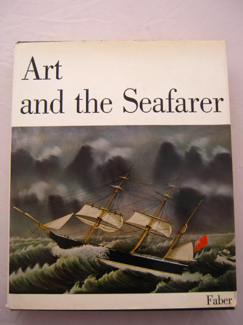 Art and the Seafarer :A Historical Survey of the Arts and Crafts of Sailors and Shipwrights, Hansen, Hans Jurgen ;(ed)