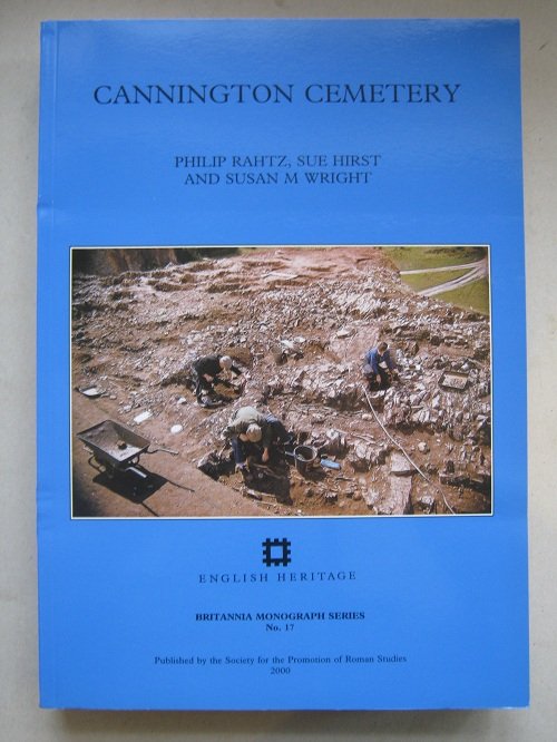 CANNINGTON CEMETERY :Excavations 1962-3 of Prehistoric, Roman, Post-Roman, and Later Features at Cannington Park Quarry, near Bridgwater, Somerset (Britannia Monogaph Series No. 17)