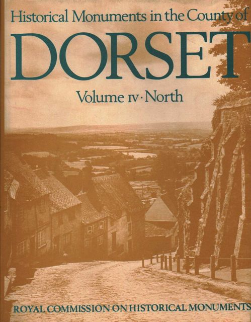 INVENTORY OF HISTORICAL MONUMENTS IN THE COUNTY OF DORSET, VOLUME IV: North Dorset :