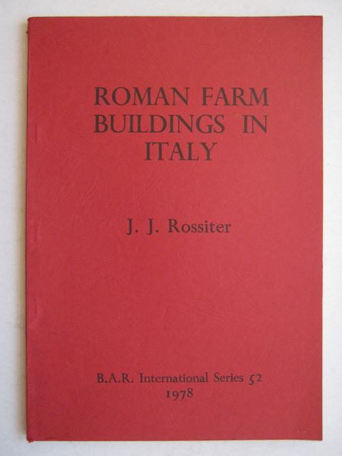 Roman Farm Buildings in Italy :(BAR International Series 52), Rossiter, J. J. ;