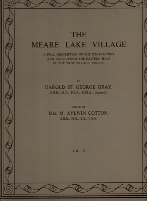 The Meare Lake Village :A Full Description of the Excavations and Relics from the Eastern Half of the West Village, 1910-1933, Vol. III