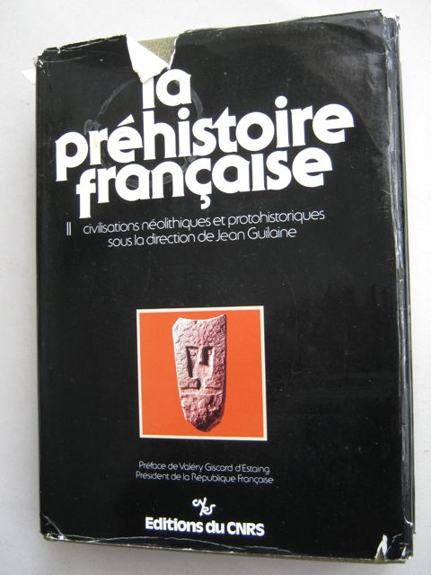 La Préhistoire Française Vol II :Civilisations Neolithiques et Protohistoriques de la France, publié à l'occasion du IXe Congrès de l'UISPP, Nice, 1976, Guilaine J (ed) ;
