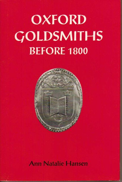 OXFORD GOLDSMITHS BEFORE 1800, :, Hansen A N ;