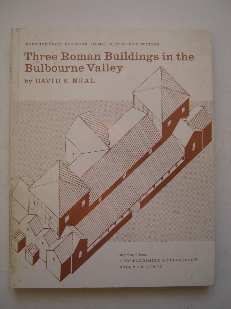 Three Roman Buildings in the Bulbourne Valley :Northchurch, Boxmoor, Hemel Hempstead Station, reprinted from Herts Archaeological Journal 1974-76, Neal David S. ;