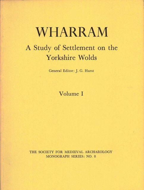 Wharram :A Study of Settlement on the Yorkshire Wolds, Vol 1: Domestic Settlement, Areas 10 & 6