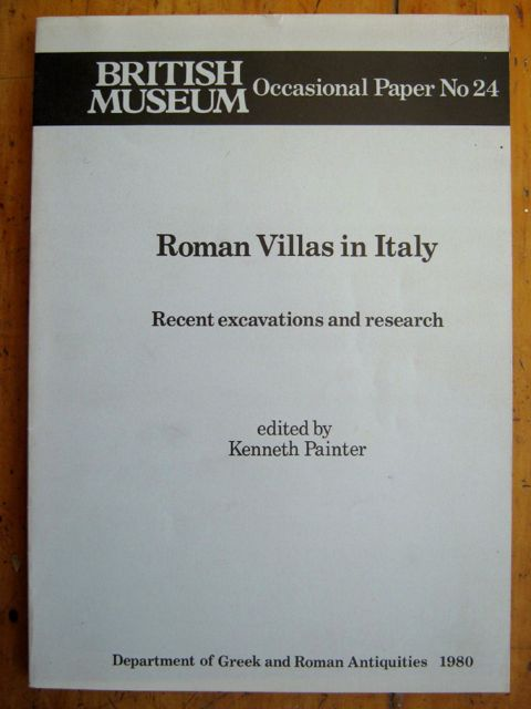 ROMAN VILLAS IN ITALY: :Recent Excavations and Research (British Museum Occasional Paper No 24), Painter, Kenneth (ed) ;