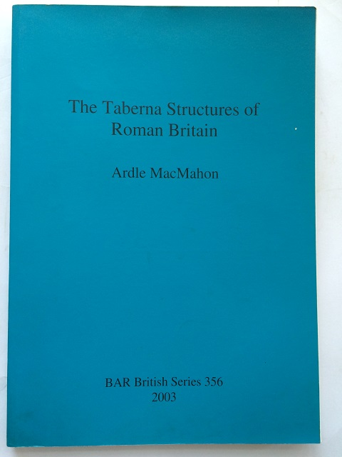 The Taberna Structures of Roman Britain :, MacMahon, Ardle ;