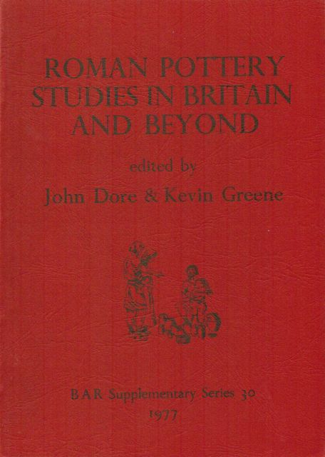 Roman Pottery Studies in Britain and Beyond :Papers Presented to John Gillam, July 1977